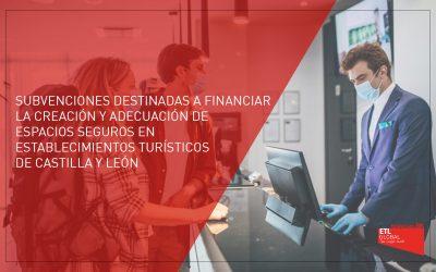 Subvenciones destinadas a financiar la creación y adecuación de espacios seguros en establecimientos turísticos de Castilla y León