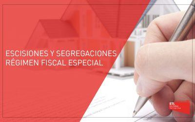 Escisión y Segregación – Régimen Fiscal Especial