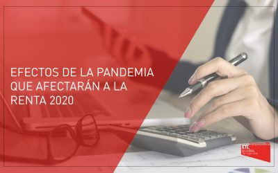 Efectos de la pandemia que afectarán a la Renta 2020