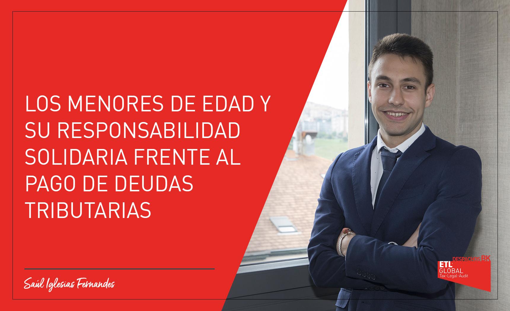 menores pago deudas tributarias - Saúl Iglesias - Despachos BK GA ETL Global