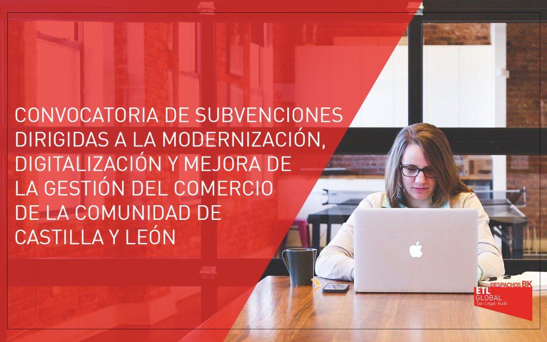 Convocatoria de subvenciones dirigidas a la modernización y digitalización del comercio de Castilla y León