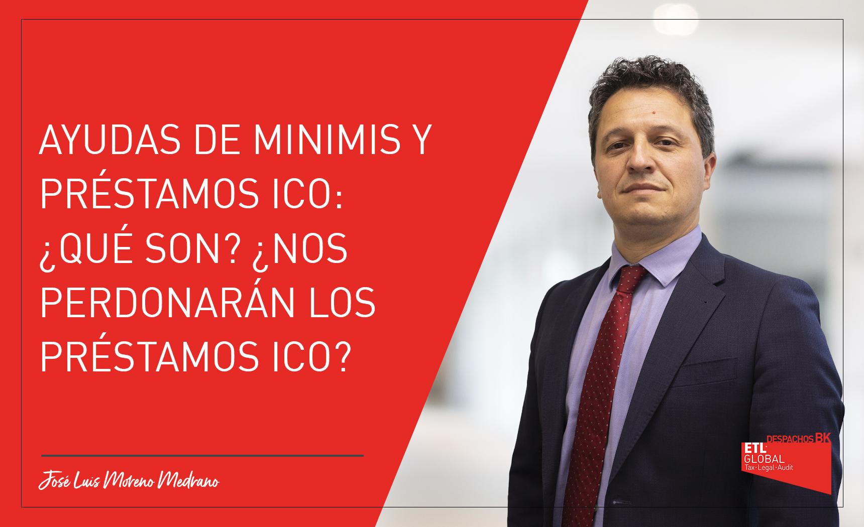 Jose Luis Moreno Medrano - préstamos ICO y ayudas de minimis