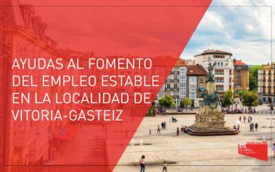 Ayudas al fomento del empleo estable en la localidad de Vitoria-Gasteiz