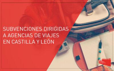 Subvenciones dirigidas a Agencias de Viajes de Castilla y León