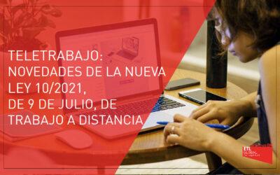 Teletrabajo: Novedades de la Ley 10/2021, de 9 de julio