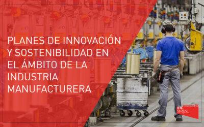 Ayudas a planes de innovación y sostenibilidad en el ámbito de la industria manufacturera