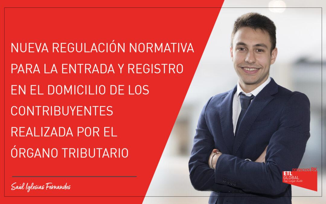 Nueva regulación normativa para la entrada y registro en el domicilio de los contribuyentes realizada por el órgano tributario