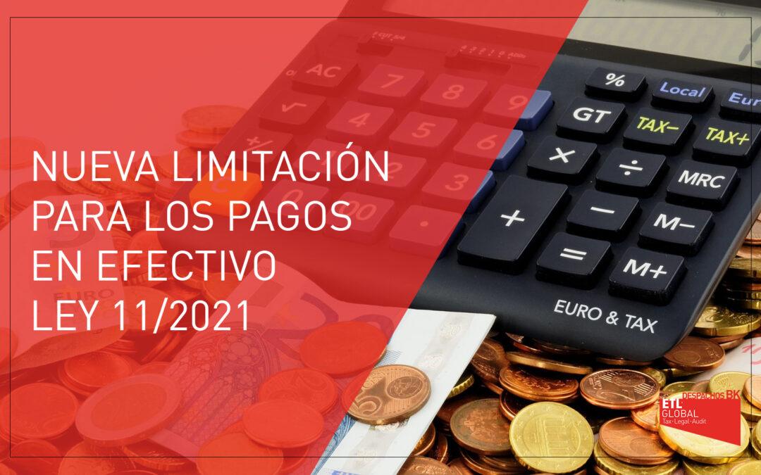 Modificación de la limitación de pagos en efectivo – Ley 11/2021