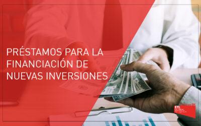 Concesión de préstamos para nuevas inversiones