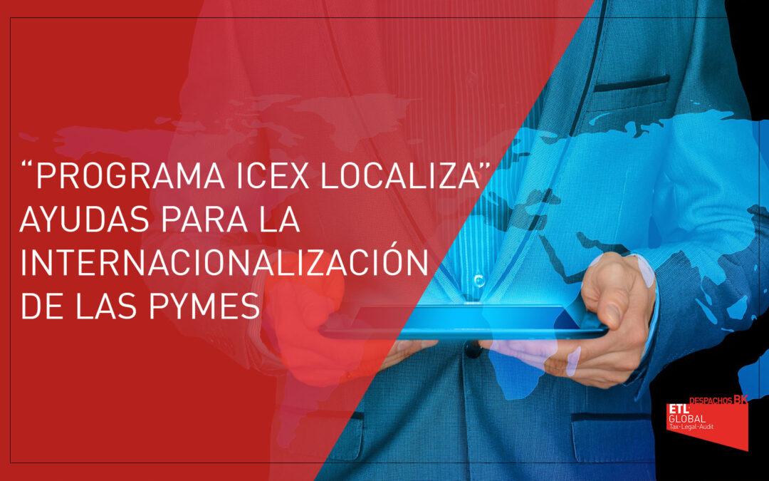 «Programa ICEX Localiza», ayudas para la internacionalización de PYMES