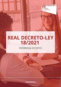 Real Decreto Ley 18/2021 - Prórroga ERTE
